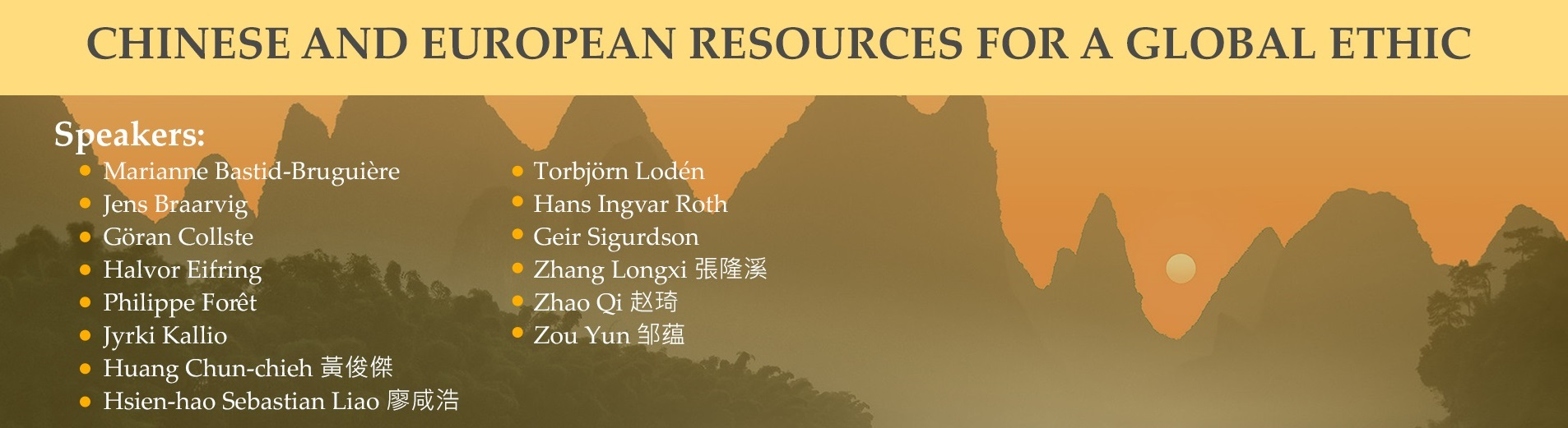 Chinese and European Resources for a Global Ethic http://www.cipsh.net/web/news-303.htm